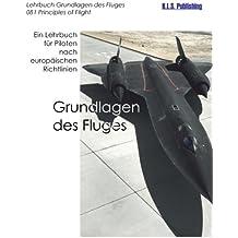 Grundlagen des Fluges (Farbdruckversion): 081 Principles of Flight - ein Lehrbuch für Piloten nach europäischen Richtlinien