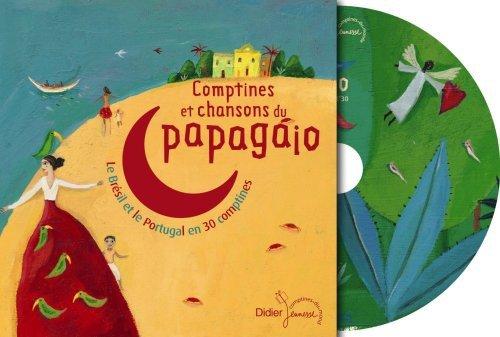 Comptines et chansons du papagaio - Le Brésil et le Portugal en 30 comptines par