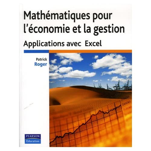Mathématiques pour l'économie et la gestion : applications avec Excel
