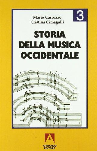 Storia della musica occidentale. Per i Licei e gli Ist. Magistrali: 3