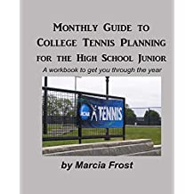 Monthly Guide To College Tennis Planning for the High School Junior (English Edition)