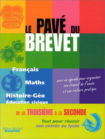 Le Pavé du brevet, de la troisième à la seconde : français, mathématiques, histoire-géographie