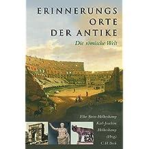 Erinnerungsorte der Antike: Die römische Welt