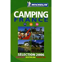 Camping France. Selection 2006 (Michelin Guides)