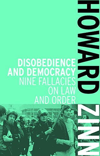 Disobedience And Democracy: Nine Fallacies on Law and Order por Howard Zinn