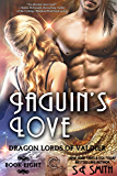 Jaguin's Love: Dragon Lords of Valdier Book 8 (English Edition)