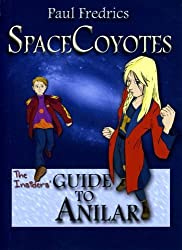 Spacecoyotes: The Insiders' Guide to Anilar