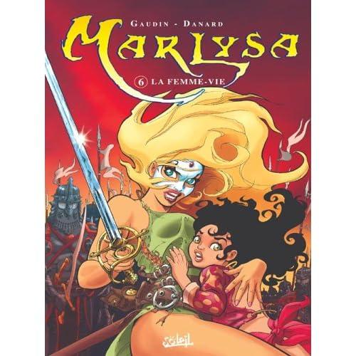 Marlysa, Tome 6 : La Femme-vie