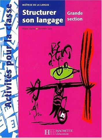 Structurer son langage Grande section par Régine Quéva, Dorothée Sacy