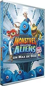 Monstres contre Aliens - Vol. 1 : Un max de Bob