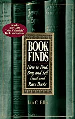 Book Finds - How to Find, Buy, and Sell Used and Rare Books de Ian C. Ellis