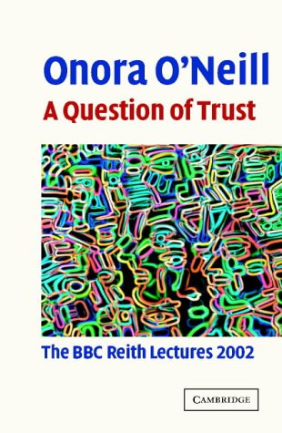 A Question of Trust: The BBC Reith Lectures 2002 por Onora O'Neill