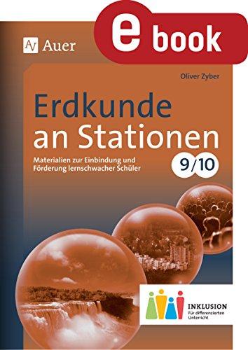 Erdkunde an Stationen 9-10 Inklusion: Materialien zur Einbindung und Förderung lernschwacher Schüler (9. und 10. Klasse) (Stationentraining Sekundarstufe Erdkunde)