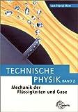 Technische Physik, 5 Bde., Bd.2, Mechanik der Flüssigkeiten und Gase (Bibliothek des Technikers)