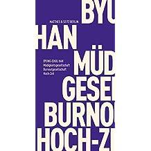 Müdigkeitsgesellschaft Burnoutgesellschaft Hoch-Zeit (Fröhliche Wissenschaft, Band 274)