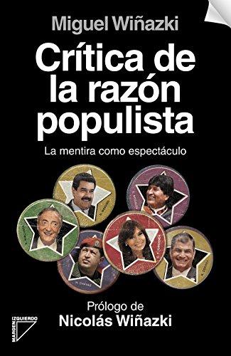 Critica de la razón populista por Miguel Wiñazki