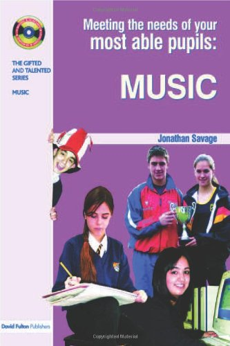 Meeting the Needs of Your Most Able Pupils in Music (The Gifted and Talented Series)