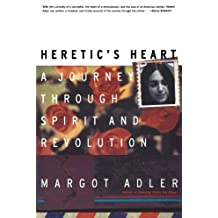 Heretic's Heart: A Journey through Spirit and Revolution by Margot Adler (1998-08-01)
