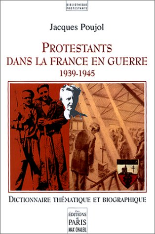 Protestants dans la France en guerre, 1939-1945