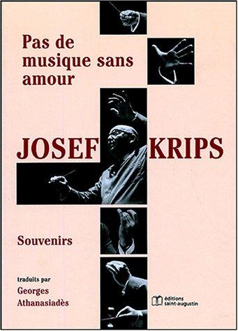 Josef Krips, souvenirs : Pas de musique sans amour par Harrietta Krips