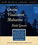 Creative Visualization Meditation: Unabridged (Gawain, Shakti)
