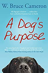 A Dog's Purpose: A novel for humans by W. Bruce Cameron (2012-07-05)