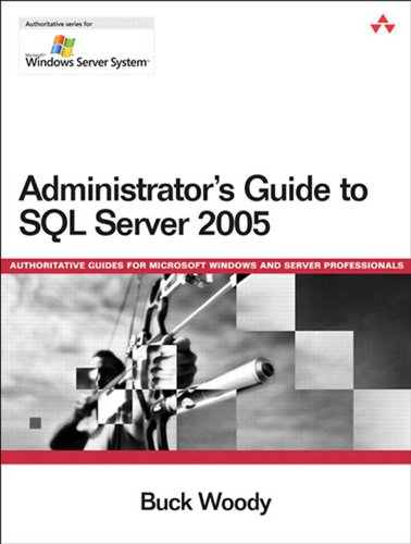 Administrator's Guide to SQL Server 2005 par Buck Woody