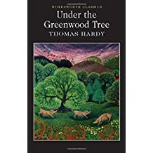 Under the Greenwood Tree (Wordsworth Classics)