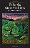 Under the Greenwood Tree (Wordsworth Collection) - Thomas Hardy