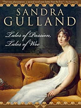 Tales of Passion, Tales of Woe (The Joséphine B. Trilogy Book 2) (English Edition) di [Gulland, Sandra]