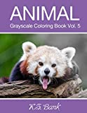 Animal Grayscale Coloring Book Vol. 5: 30 Unique Image Animal Grayscale for Adult Relaxation, Meditation, and Happiness