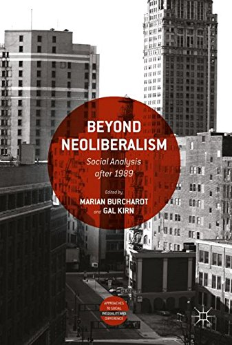 Beyond Neoliberalism: Social Analysis after 1989 (Approaches to Social Inequality and Difference)