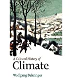 [(A Cultural History of Climate)] [Author: Wolfgang Behringer] published on (December, 2009) - Wolfgang Behringer