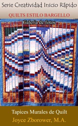 QUILTS ESTILO BARGELLO Galería de Fotos (Spanish Crafts Series nº 4) por Joyce Zborower