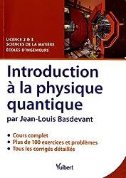 Introduction à la physique quantique - Licence 2 & 3 Sciences de la matière - Écoles d'ingénieurs