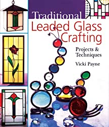 Traditional Leaded Glass Crafting: Projects & Techniques
