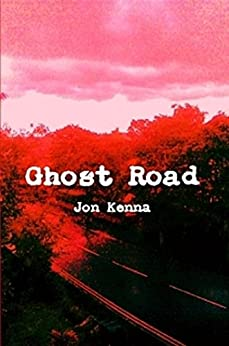 Ghost Road by [Kenna, Jon]