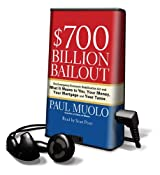 $700 Billion Bailout: The Emergency Economic Stabilization Act and What It Means to You, Your Money, Your Mortgage and Your Taxes [With Earbuds] (Playaway Adult Nonfiction)