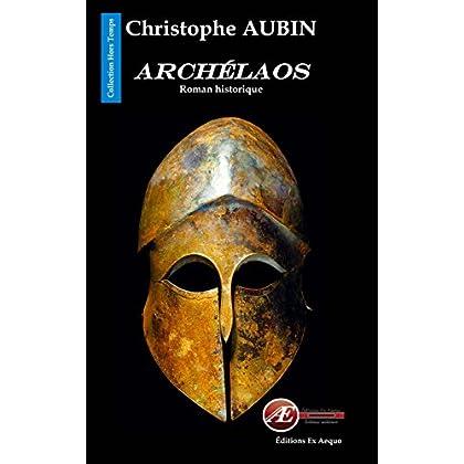 Archélaos: Roman historique (Hors temps)