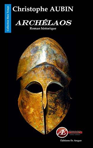 Archélaos: Roman historique (Hors temps) par Christophe Aubin