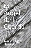Libros Descargar en linea Mi Angel de la Guarda (PDF y EPUB) Espanol Gratis