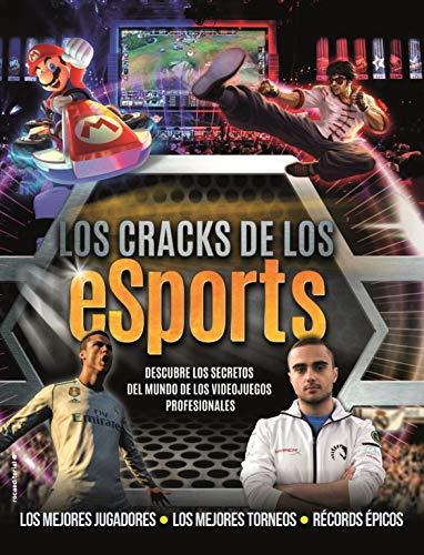 Los cracks de los eSports: Descubre los secretos del mundo de los videojuegos profesionales. (Roca Juvenil) por Kevin Pettman