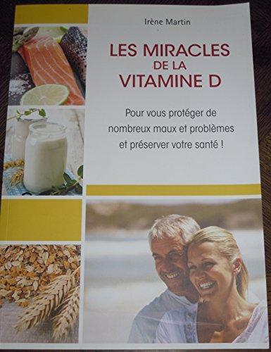 Les Miracles de la Vitamine D pour vous protéger de nombreux maux et problèmes et préserver votre santé !