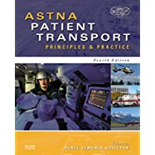 ASTNA Patient Transport: Principles and Practice (Air & Surface Patient Transport: Principles and Practice) (English Edition)