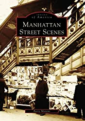 Manhattan Street Scenes (Images of America (Arcadia Publishing))