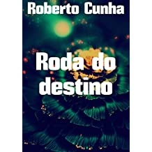 Roda do destino (Portuguese Edition)