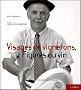Visages de Vignerons, Figures du Vin : 35 portraits choisis