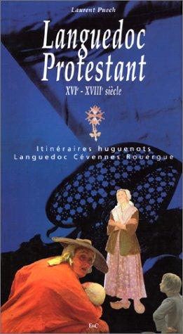 Languedoc protestant, XVIe-XVIIIe siècles