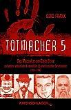 Totmacher 5: Das Massaker am Cielo Drive und andere unheimliche Kriminalfälle US-amerikanischer Serienmörder (1894–1998)