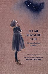 Let Me Reassure You: Remembering Reality (English Edition)